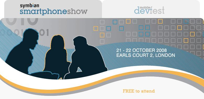 Symbian Smartphone Show & Mobile DevFest. 21. - 22. October 2008, Earls Court 2, London. Free to attend.